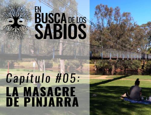 EN BUSCA DE LOS SABIOS #5: La Masacre de Pinjarra